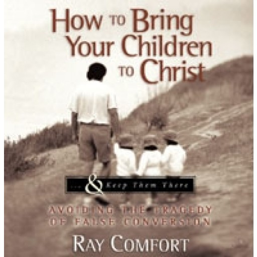 How To Bring Your Children to Christ MP3